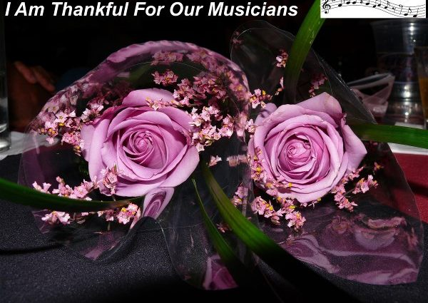 I Am Thankful For Our Musicians