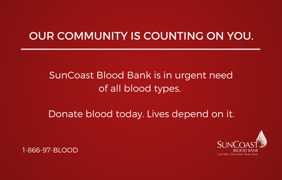 SunCoast Blood Bank is in urgent need of all blood types