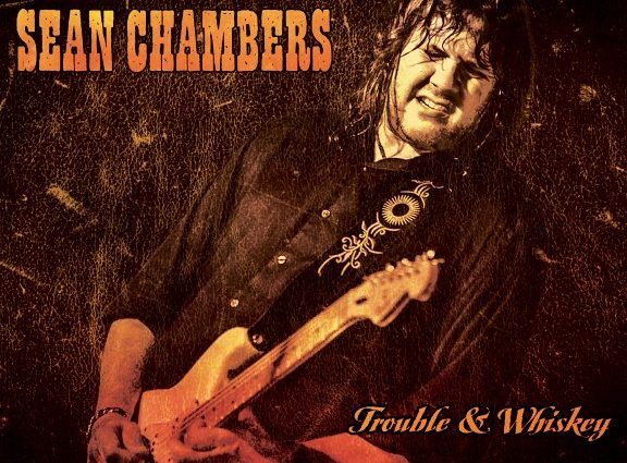 Sean Chambers- Trouble & Whiskey