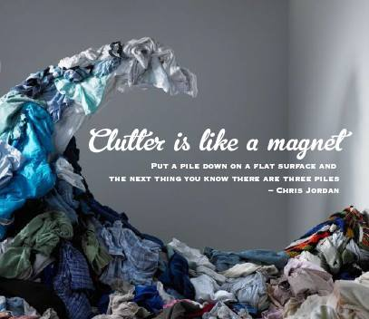 Clutter is like a magnet