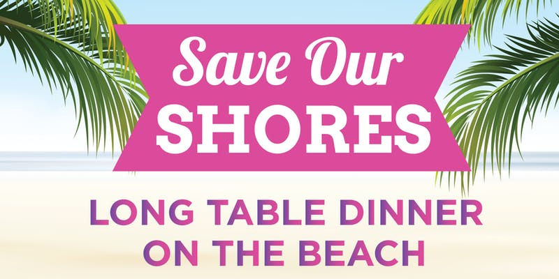Save Our Shores- Long Table Dinner on the Beach on Anna Maria Island