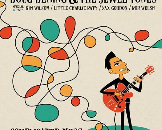 Doug Deming & The Jewel Tones- Complicated Mess!