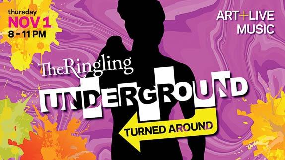 The Ringling Underground Turned Around event