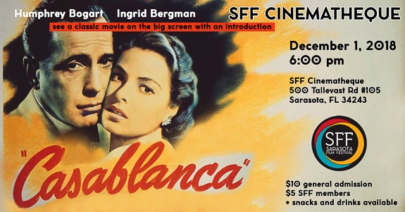 The Cinematheque will show Casablanca on Saturday December 1, 2018 in Sarasota