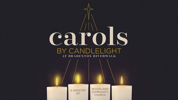 Carols by Candlelight hosted by Woodland Community Church at Bradenton Riverwalk, FL