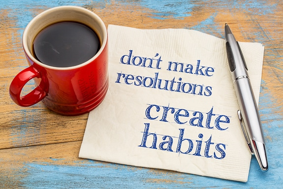 The secret to success is developing habits.