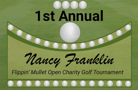 1st Annual Nancy Franklin Flippin' Mullet Open Charity Golf Tournament