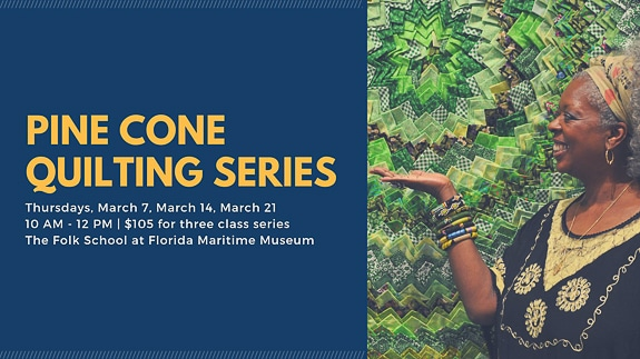 Pinecone Quilting Series at The Folk School at Florida Maritime Museum in Cortez, FL