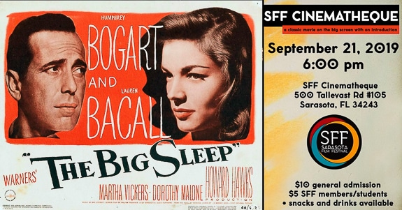 "Classic Movie: ""The Big Sleep"" (1946) at SFF Cinematheque in Sarasota, FL"