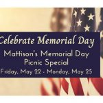 Mattison's Memorial Day Picnic Special