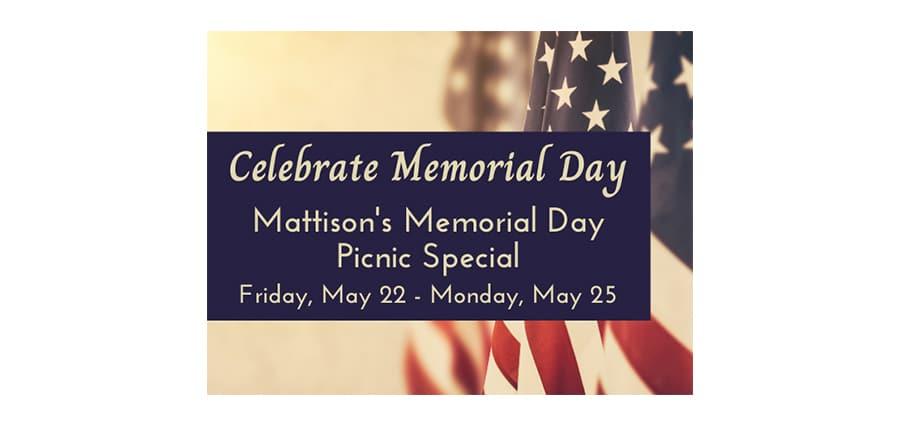 Mattison's Memorial Day Picnic Special